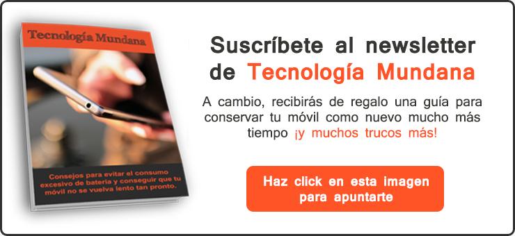 Suscríbete al newsletter de Tecnología Mundana