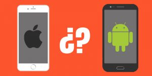 Android o iPhone, ¿Cuál es mejor?